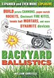 img - for Backyard Ballistics: Build Potato Cannons, Paper Match Rockets, Cincinnati Fire Kites, Tennis Ball Mortars, and More Dynamite Devices book / textbook / text book