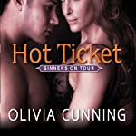 Hot Ticket: Sinners on Tour Series, Book 3 (       UNABRIDGED) by Olivia Cunning Narrated by Justine O. Keef