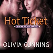 Hot Ticket: Sinners on Tour Series, Book 3 | [Olivia Cunning]