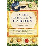In the Devil's Garden: A Sinful History of Forbidden Foodby Stewart Lee Allen