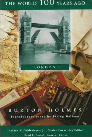 London (World 100 Years Ago) written by Burton Holmes