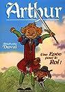 Arthur, une �p�e pour le roi par Duval