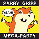Parry Gripp Mega-Party (2008 - 2012)