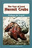 The Care of Land Hermit Crabs (1882770501) by De Vosjoli, Philippe