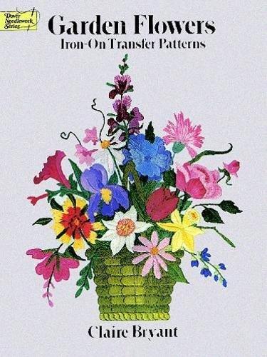 Garden Flowers Iron-on Transfer Patterns (Dover Iron-On Transfer Patterns) [Bryant, Claire] (Tapa Blanda)