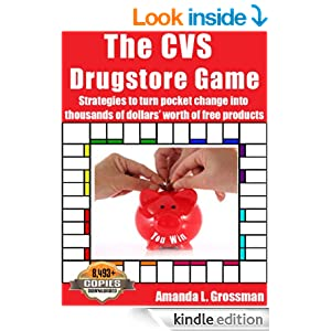 The CVS Drugstore Game: Strategies to Turn Pocket Change into Thousands of Dollars' Worth of Free Products (The Drugstore Game Book 1)