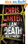 I Am Death. Der Totmacher: Thriller (...