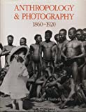 Anthropology and Photography, 1860-1920 (0300051689) by Elizabeth Edwards