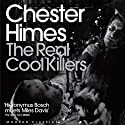 The Real Cool Killers: A Grave Digger & Coffin Ed Novel