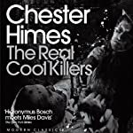 The Real Cool Killers: A Grave Digger & Coffin Ed Novel (       UNABRIDGED) by Chester Himes Narrated by Dion Graham
