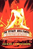 The Other Hollywood: The Uncensored Oral History of the Porn Film Industry (0060096608) by McNeil, Legs
