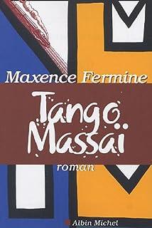 Tango Massaï : roman, Fermine, Maxence