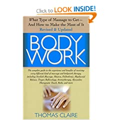 Body Work: What Kind of Massage to Get And How to Make the Most of It
