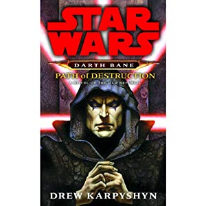 Path of Destruction: Star Wars: Darth Bane, Book 1 | [Drew Karpyshyn]