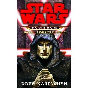 Path of Destruction: Star Wars: Darth Bane, Book 1 | [Drew Karpyshyn]