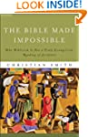 The Bible Made Impossible: Why Biblic...