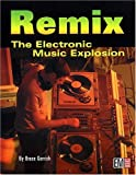 img - for Remix: The Electronic Music Explosion book / textbook / text book
