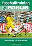 fussballtraining Fokus: Wege zum Tora...