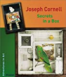 Joseph Cornell: Secrets in a Box (Adventures in Art)