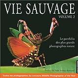 echange, troc Collectif - Vie sauvage, volume 2 : Le portfolio des plus grands photographes nature