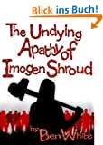 The Undying Apathy Of Imogen Shroud (English Edition)