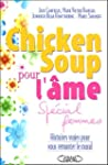Chicken Soup pour l'�me : Sp�cial fem...