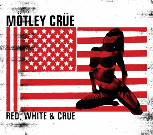 Motley Crue - Red, White & Crue [Edited] - Zortam Music