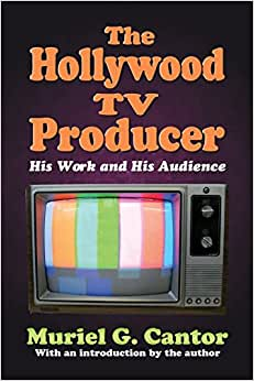The Hollywood TV Producer: His Work And His Audience