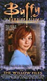The Willow Files (Buffy the Vampire Slayer (Pocket Hardcover Numbered)) (0613633717) by Navarro, Yvonne