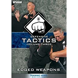 Defensive Tactics - Volume Three: Edged Weapons