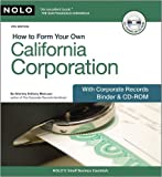 img - for How to Form Your Own California Corporation: With Corp. Records Binder & CD-ROM 6th Edition by Mancuso, Attorney Anthony published by NOLO Ring-bound book / textbook / text book