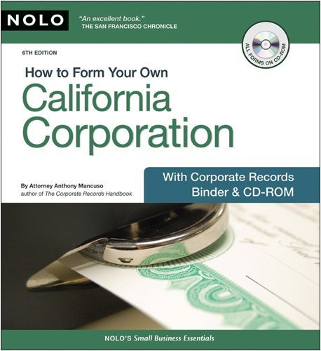 How to Form Your Own California Corporation: With Corp. Records Binder & CD-ROM 6th Edition by Mancuso, Attorney Anthony published by NOLO Ring-bound