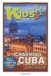 A Smart Kids Guide to Charming Cuba:...