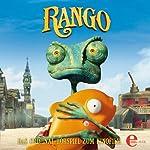 Rango: Das Original-Hörspiel zum Kinofilm   Alexander Löwe