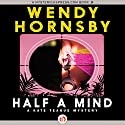 Half a Mind (       UNABRIDGED) by Wendy Hornsby Narrated by Coleen Marlo