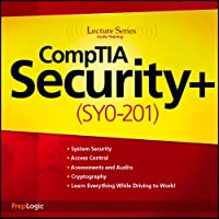 CompTIA Security+ (SY0-201) Lecture Series  by  PrepLogic Narrated by  uncredited