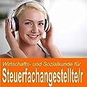Wirtschafts- und Sozialkunde für Steuerfachangestellter / Steuerfachangestellte Hörbuch von Ben Reichgruen Gesprochen von: Daniel Wandelt