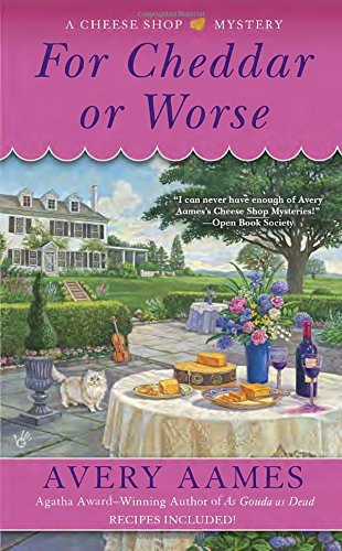 For Cheddar or Worse (Cheese Shop Mystery)