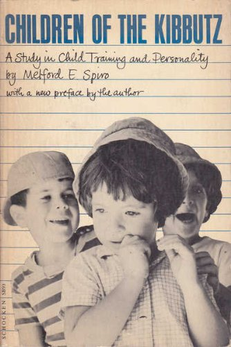 Children of the Kibbutz: A Study in Child Training and Personality: Melford E. Spiro: 9780805200935: Amazon.com: Books
