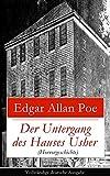 Der Untergang des Hauses Usher (Horrorgeschichte) - Vollständige deutsche Ausgabe: Gothic Klassiker (Eine phantastische Erzählung) (German Edition)