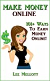 Make Money Online: 101+ Ways To Earn Money Online! (Work From Home)