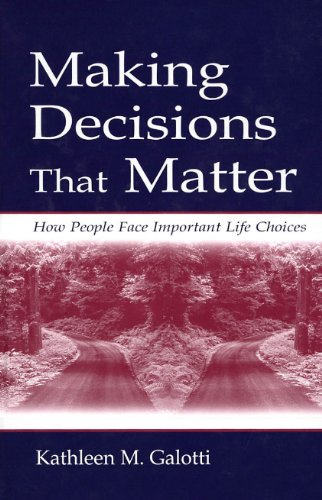 Making Decisions That Matter: How People Face Important Life Choices