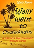 img - for Wally Went to Ouagadougou book / textbook / text book