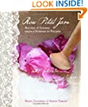 Rose Petal Jam: Recipes and Stories f...