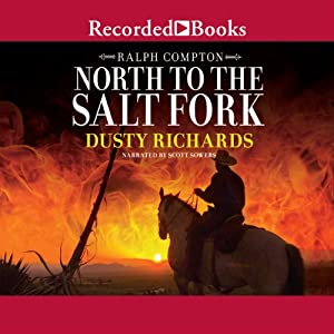 North to the Salt Fork: A Ralph Compton Novel | [Ralph Compton, Dusty Richards]