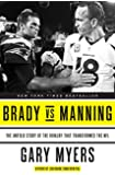 Brady vs Manning: The Untold Story of the Rivalry That Transformed the NFL