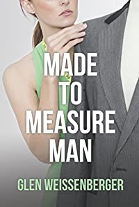 Made To Measure Man by Glen Weissenberger ebook deal