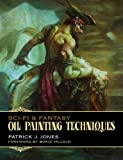 Patrick Jones Sci-Fi & Fantasy : Oil Painting Techniques