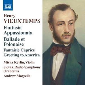 Vieuxtemps Violin Orchestral Music Fantasia Appassionata Ballade Et Polonaise Fantaisie Caprice by NAXOS