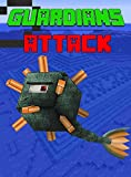 Guardians Attack: The Unofficial Minecraft Novel